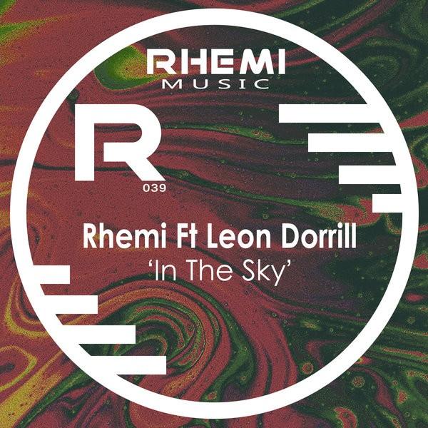 Rhemi feat Leon Dorrill – In The Sky (Main Mix)