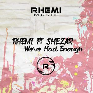 Rhemi feat Shezar – We Have Had Enough (Original Mix)
