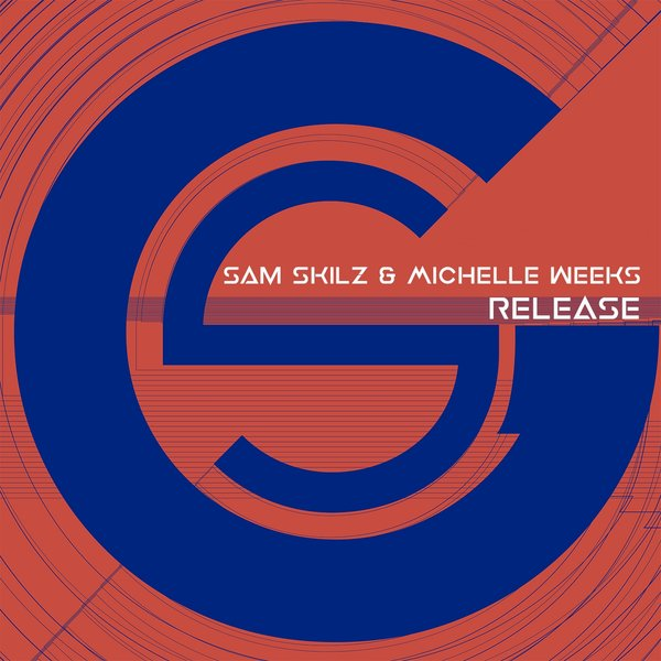 Sam Skilz & Michelle Weeks – Release (Club Mix)
