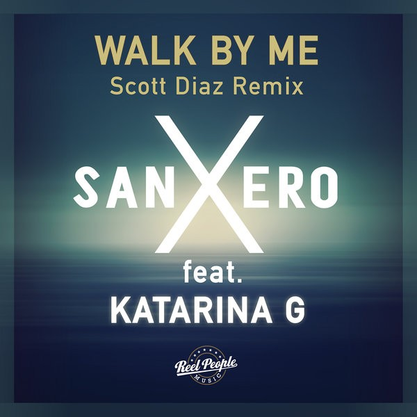 SanXero feat Katarina G – Walk By Me (Scott Diaz Grand Plan Dub)