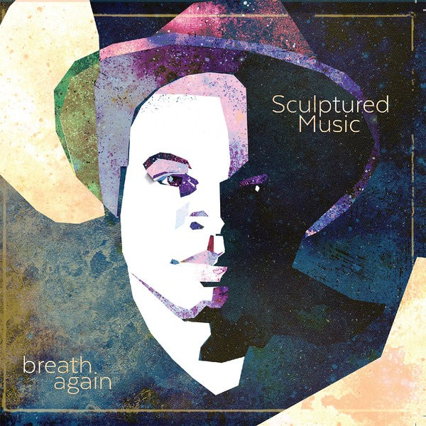Sculptured Music- Breathe Again