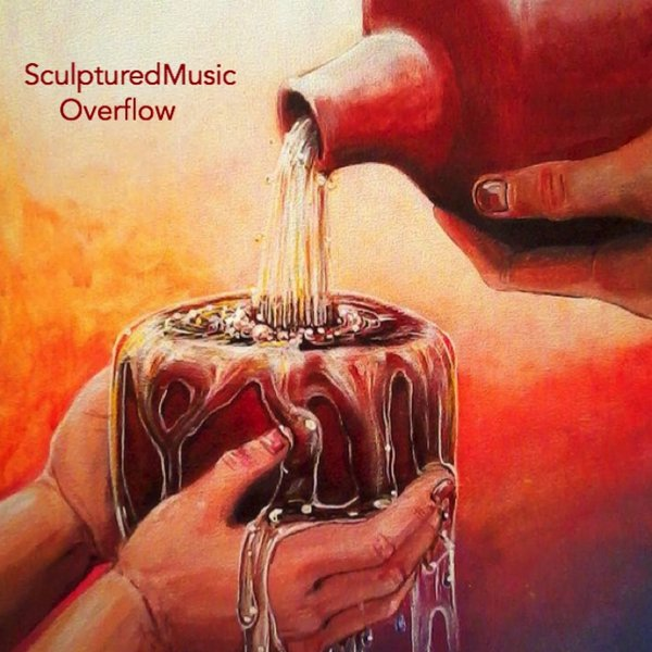Sculptured Music – Overflow