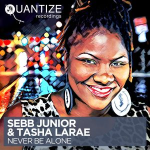 Sebb Junior & Tasha LaRae- Never Be Alone (Sebb Junior & DJ Spen Dirty Disco Mix)
