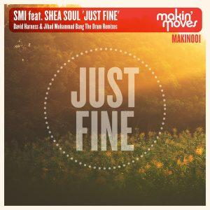SMI feat Shea Soul- Just Fine (Jihad Muhammad Bang The Drum Remix)
