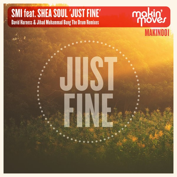 SMI feat Shea Soul- Just Fine (Jihad Muhammad Bang The Drum Remix)