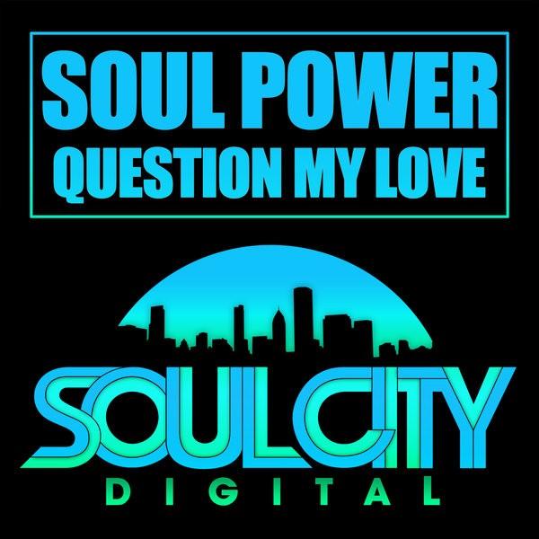Soul Power Question My Love (Original Mix)