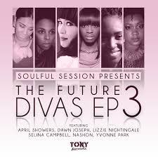 Soulful Session Presents The Future Divas EP 3