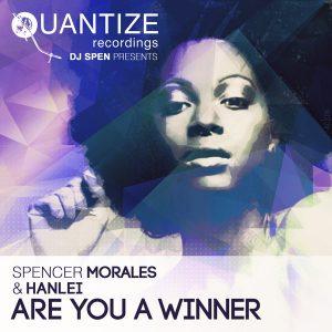 Spencer Morales & Hanlei- Are You A Winner (DJ Spen Original Vocal Mix)