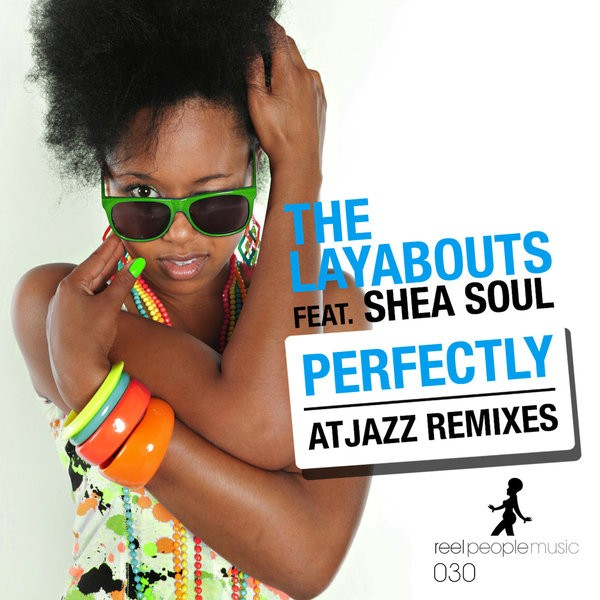 The Layabouts feat Shea Soul- Perfectly (Atjazz Vocal Mix)