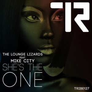 The Lounge Lizards feat Mike City – She is The One (Original Vocal)