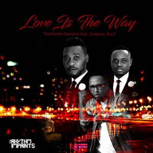 The Rhythm Sessions feat Nutown Soul- Love Is The Way