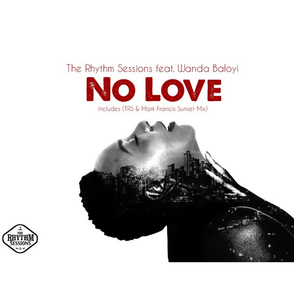 The Rhythm Sessions feat Wanda Baloyi- No Love (TRS & Mark Francis Sunset Vocal Mix)