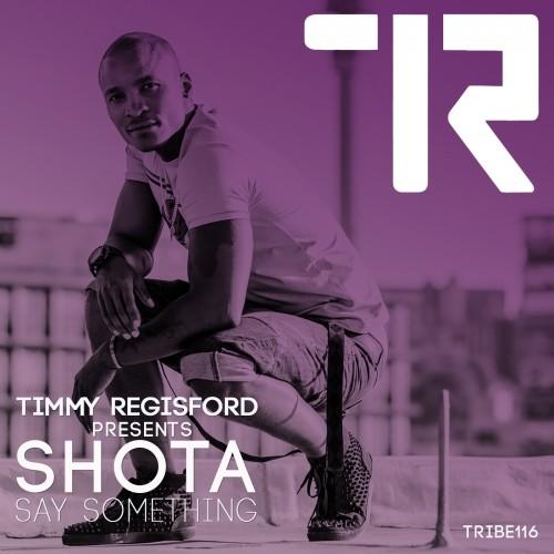 Timmy Regisford presents Shota- Say Something (Adam Rios Shelter Mix)