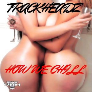 Trackheadz- This Is How We Chill (Main Mix)