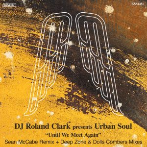 DJ Roland Clark presents Urban Soul- Until We Meet Again (Sean McCabe Remix)