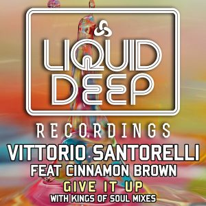 Vittorio Santorelli feat Cinnamon Brown – Give It Up (Kings of Soul Vocal Mix)