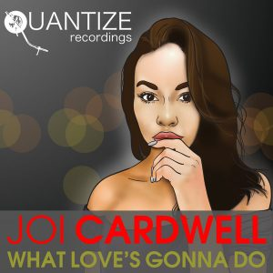 Joi Cardwell- What Love Is Gonna Do (DJ Spen & Gary Hudgins Remix)