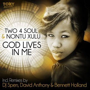 Two 4 Soul feat Nontu Xulu – God Lives In Me (Two 4 Soul Vocal Mix)