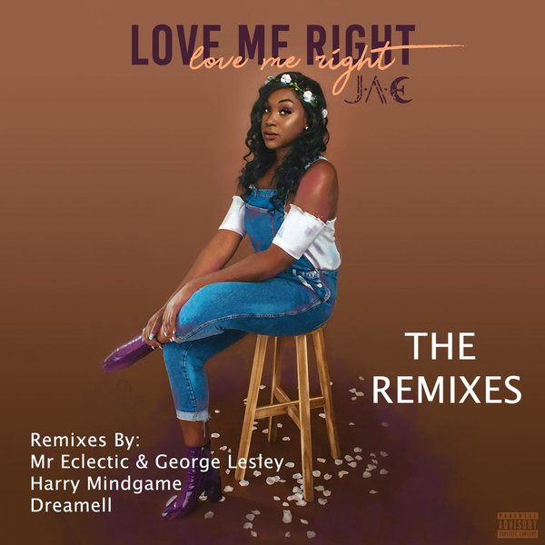 J.A.E – Love Me Right (Mr Eclectic & George Lesley Remix)