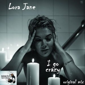 Lora Jane – I Go Crazy (Original Mix)