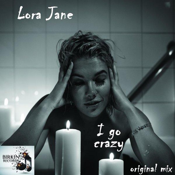 Lora Jane – I Go Crazy (Original Mix)