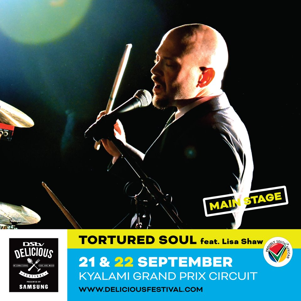 DStv Delicious International Food and Music Festival with Tortured Soul
