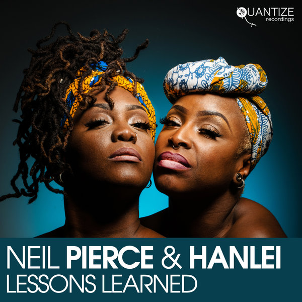 Neil Pierce ft Hanlei – Lessons Learned (Vocal Mix)