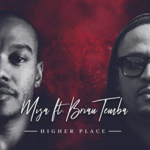Miza feat Brian Temba – Higher Place