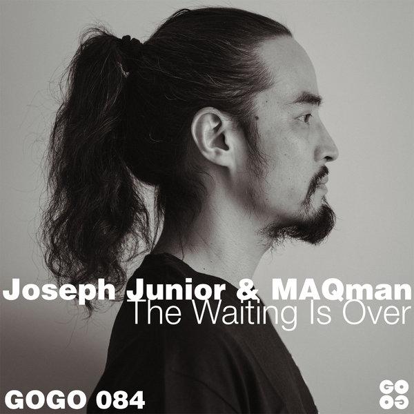 Joseph Junior & MAQman – The Waiting Is Over