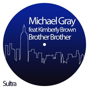 Michael Gray feat Kimberly Brown – Brother Brother