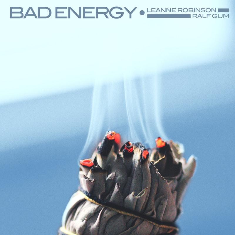 Leanne Robinson & Ralf GUM – Bad Energy