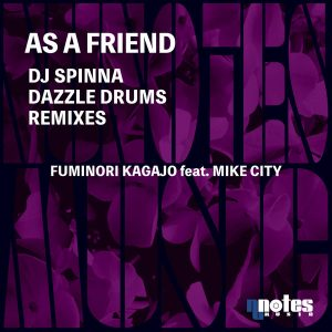 Fuminori Kagajo feat Mike City – As A Friend (DJ Spinna Galactic Soul Remix)
