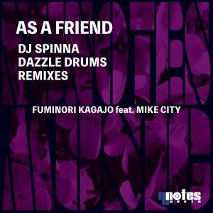 Fuminori Kagajo feat Mike City – As A Friend (DJ Spinna Galactic Soul Remix)