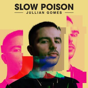 Jullian Gomes – Slow Poison