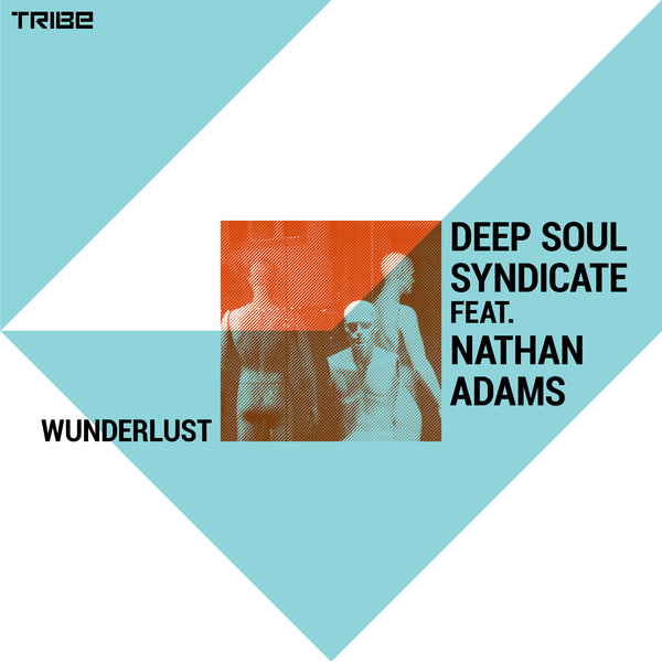 Deep Soul Syndicate feat Nathan Adams – Wunderlust (Original Mix)