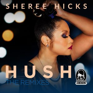 Sheree Hicks – Hush (201 Remix)