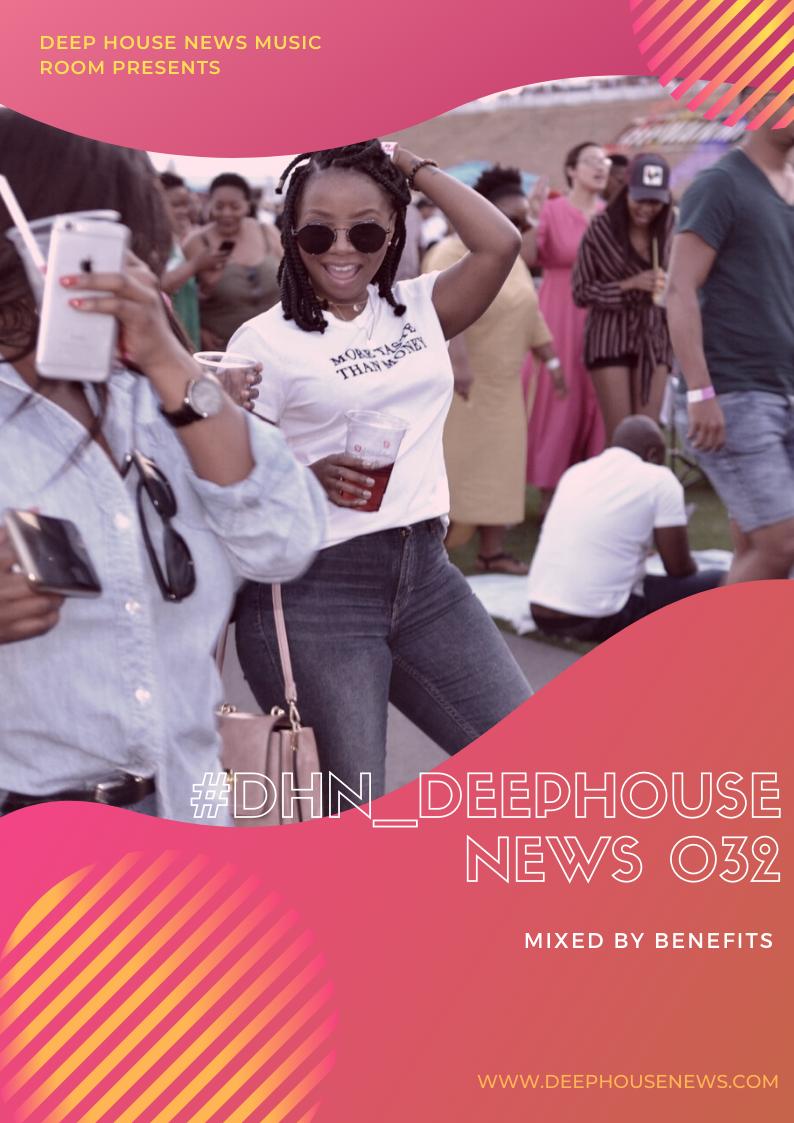 #DHN_DeepHouseNews 032 (Mixed By Benefits)