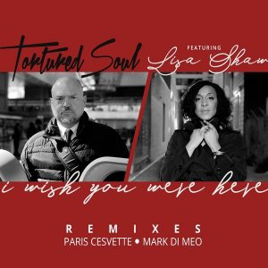 Tortured Soul feat Lisa Shaw – I Wish You Were Here (Mark Di Meo Remix)