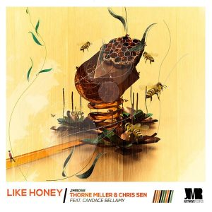 Thorne Miller & Chris Sen feat Candace Bellamy – Like Honey