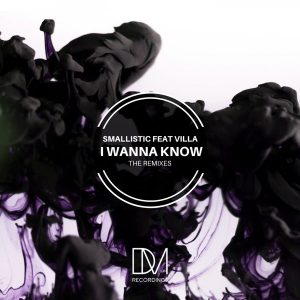 Smallistic feat Villa – I Wanna Know (SoulLab Remix)
