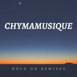 Chymamusique feat Siya – Hold On (Remixes)