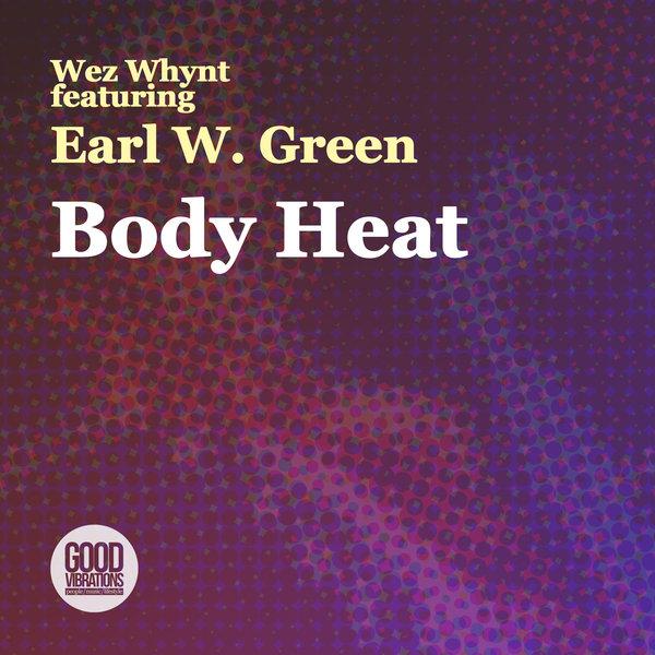Wez Whynt feat Earl W.Green – Body Heat (Original Mix)