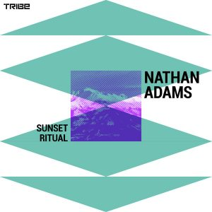 Nathan Adams – Sunset Ritual (Tribe Vocal Mix)