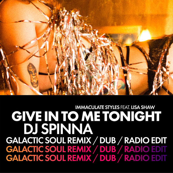 Immaculate Styles feat Lisa Shaw – Give In To Me Tonight (DJ Spinna Galactic Soul Remix)