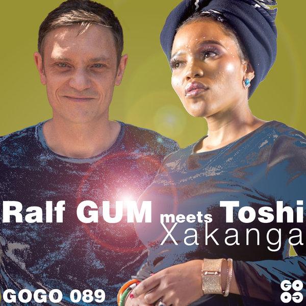 Ralf Gum meets Toshi – Xakanga  (Ralf GUM Main Mix)