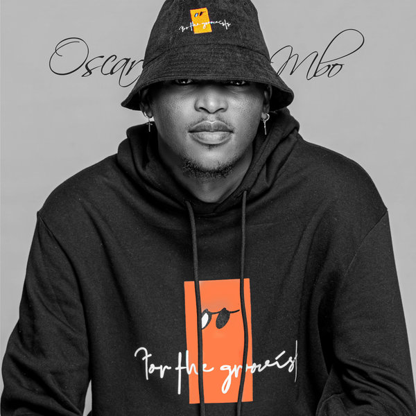 Oscar Mbo – For The Groovists