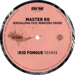 Master KG feat Nomcebo Zikode – Jerusalema (Kid Fonque Remix)