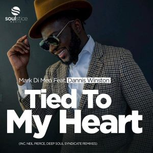 Mark Di Meo feat Dannis Winston – Tied To My Heart (Neil Pierce Remix)