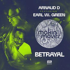 Arnaud D feat Earl W. Green – Betrayal (Club Mix)