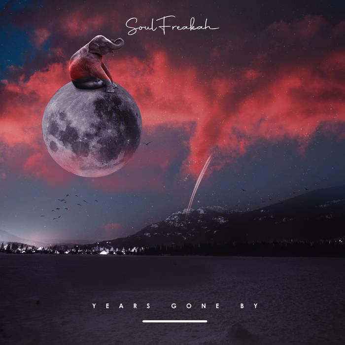 Soulfreakah – Years Gone By